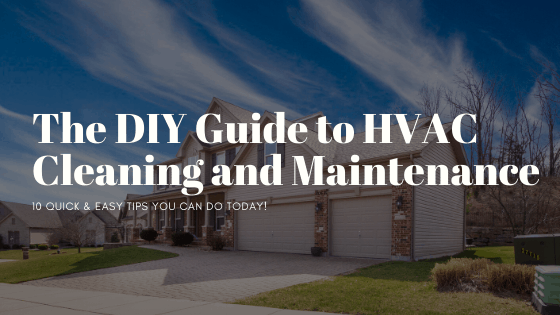 The DIY Guide to HVAC Cleaning and Maintenance