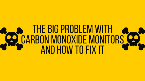 The Big Problem with Carbon Monoxide Monitors and How to Fix It