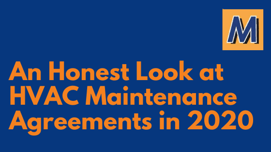 An Honest Look at HVAC Maintenance Agreements in 2020