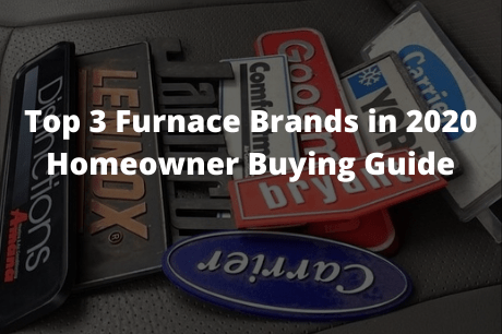Top 3 Furnace Brands in 2020 Homeowner Buying Guide