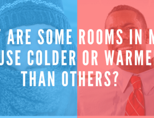 Why Are Some Rooms In My House Colder Or Warmer Than Others?