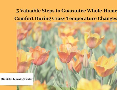 3 Valuable Steps to Guarantee Whole-Home Comfort During Crazy Temperature Changes